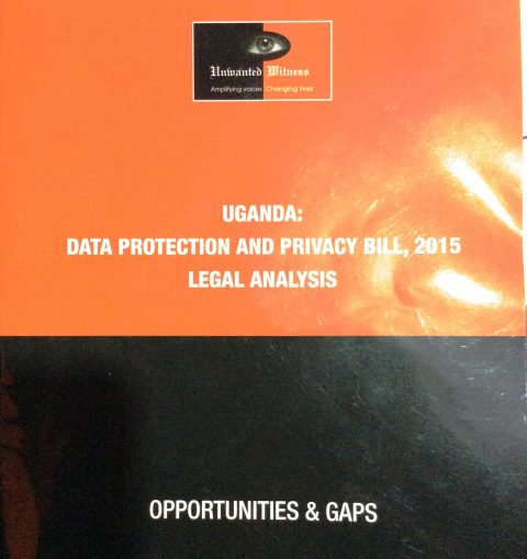 Modify the Data Protection & Privacy Bill, 2015 to make provision for an independent Data Protection Commission – Unwanted Witness Legal Analysis Report.