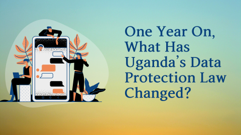 One Year On, What Has Uganda's Data Protection Law Changed?