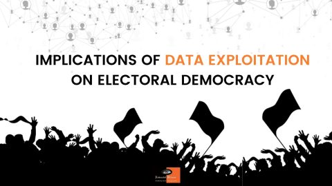 Data exploitation in digital political campaigns and its implication on electoral democracy