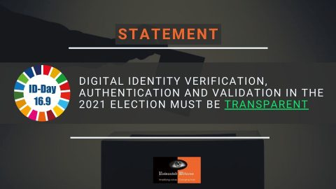 Digital identity verification, authentication and validation in the 2021 election must be transparent warns Unwanted Witness.